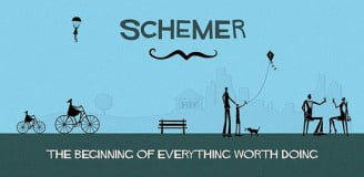 Schemer. - The beginning of everything worth doing