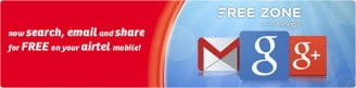 Google opens up Free Zone for Airtel Subscriber - Get free access to Google Mobile Services