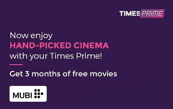 Exclusive! Enjoy 3-months complimentary FREE premium subscription to MUBI India with Times Prime.